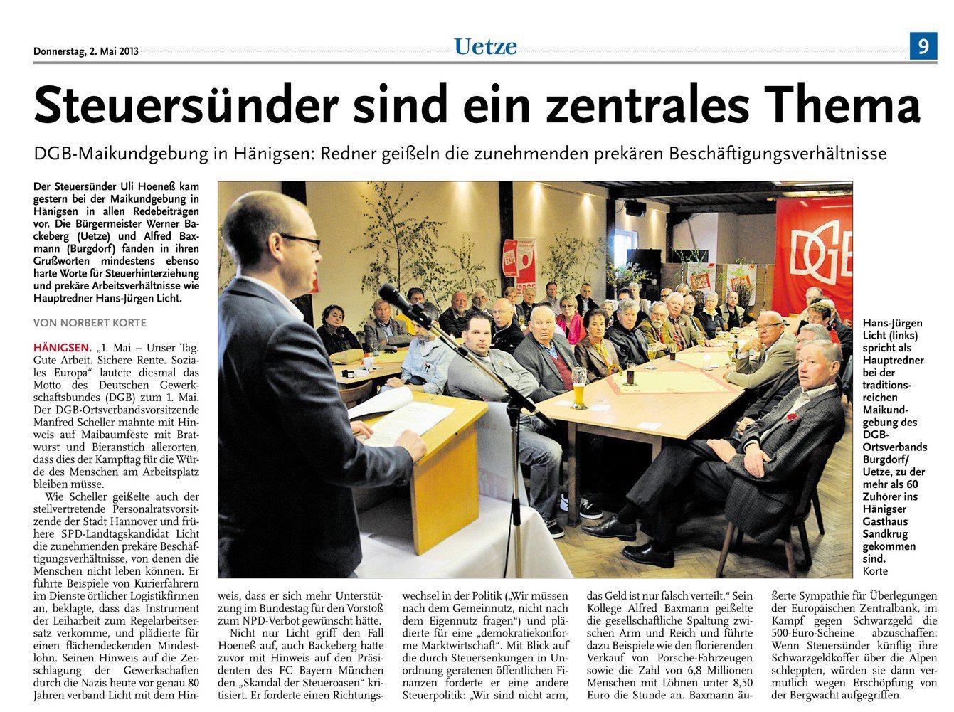 Ich bedanke mich nochmals für die Gelegenheit in meinem Landtagswahlkreis in Hänigsen auf Einladung des DGB Burgdorf/Uetze als Hauptredner zum Tag der Arbeit reden zu dürfen. Es war im gut gefüllten Sandkrug ein Vergnügen und ein guter Anlaß Kontakte zu pflegen und neue zu knüpfen! Glück auf!